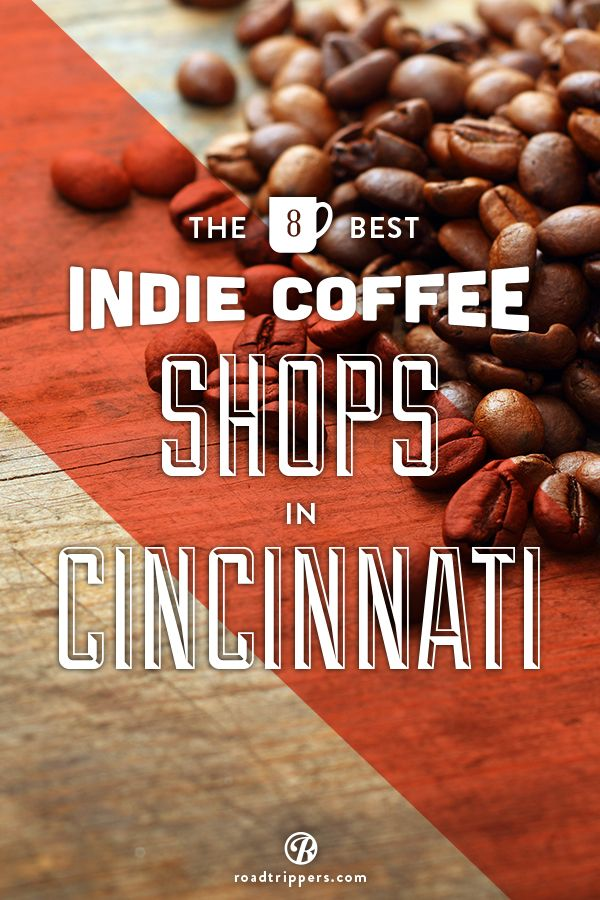 Why go to a large multinational coffee shop when you can keep it local? These Cincinnati coffee shops aren't your average bean brewing chain.