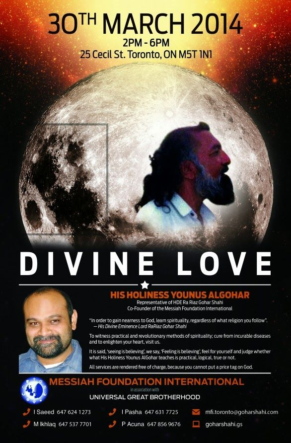 The Official MFI® Blog: His Holiness Younus AlGohar to Speak in Toronto! Attention all Toronto residents: you are cordially invited to attend an extraordinary unification and free spiritual healing event on March 30, 2014 from 2 – 6 pm, at United Steelworkers Building, 25 Cecil St, Toronto, ON M5T 1N1 (5 minutes from St. George Subway station). Click on the poster to get more information!