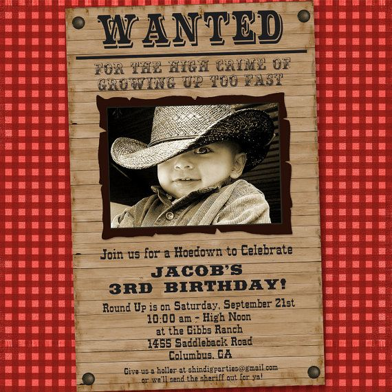 "Cowboy birthday party: could use oversized black & white enlargement of birthday child's picture for a ""WANTED POSTER"" at entrance of party."