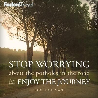 Enjoy the journey.   Travel Quotes   Pinterest
