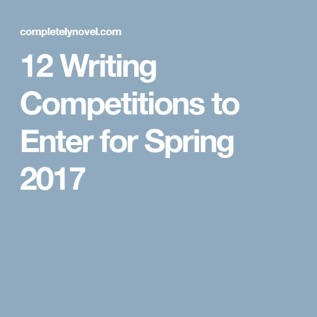 12 Writing Competitions to Enter for Spring 2017