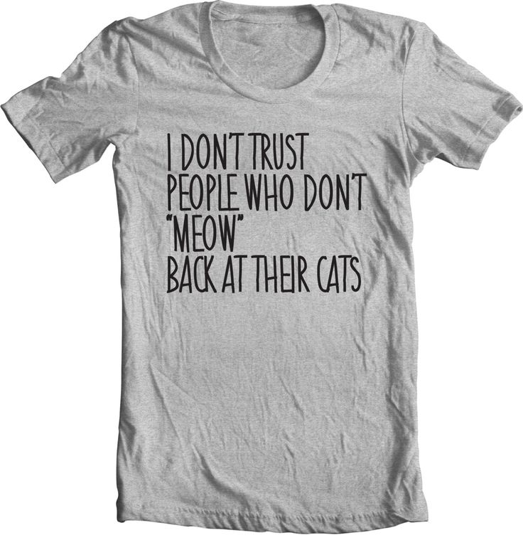 Top 25  best Funny cat shirts ideas on Pinterest | Cat shirts, Cat ...