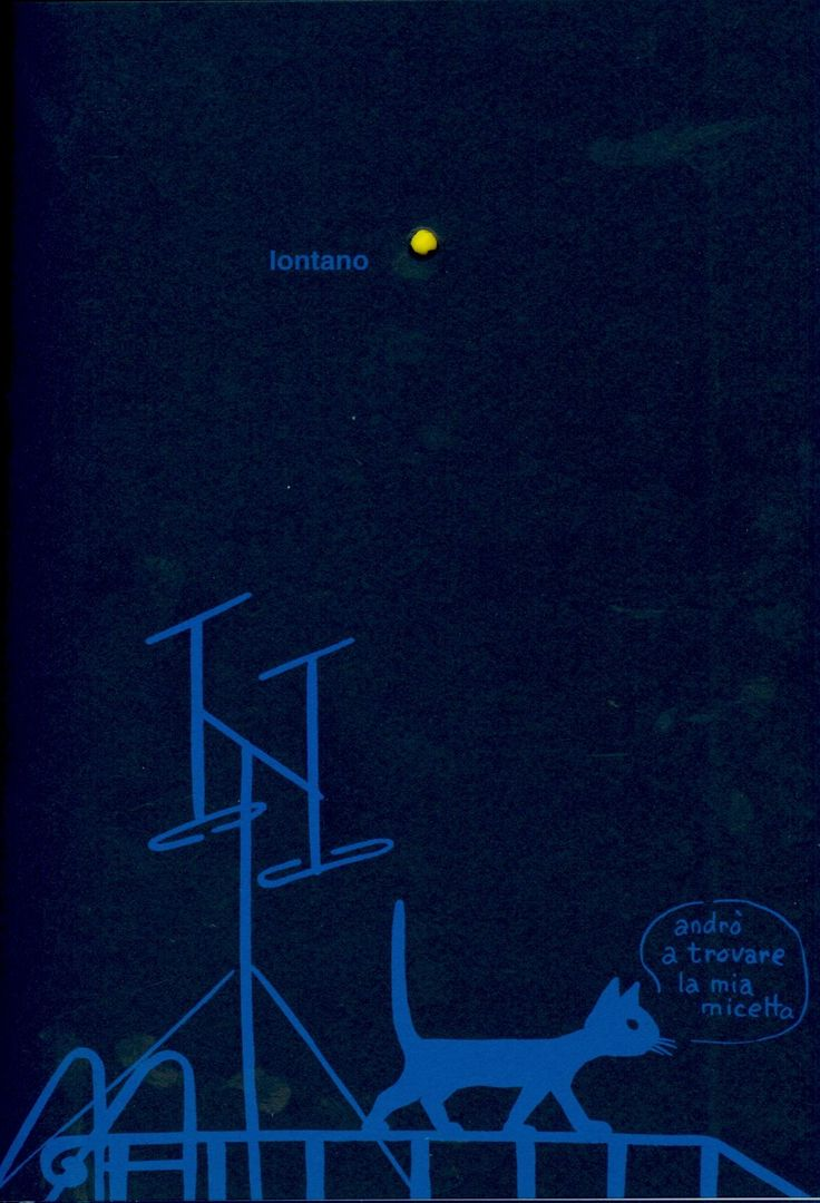 """Charming iIllustration for """"Nella notte buia"""" (In the Dark Night), a book by Italian artist, designer and inventor Bruno Munari (1907-1998). """"lontano"""" (far away) """"andró a trovare la mia micetta"""" (I go to find my pussycat). source: Corraini Edizioni"""