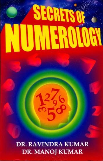 Secrets of Numerology (A Complete Guide for the Layman to Know the Past, Present and Future) by Dr. Ravindra Kumar and Dr. Manoj Kumar