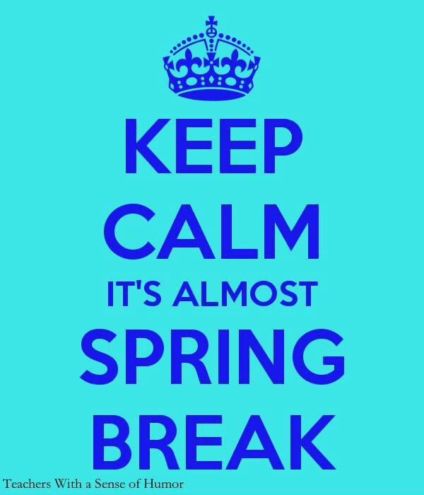 #KeepCalm #SpringBreak