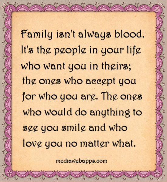 Quotes Family isn`t always blood. It`s the people in