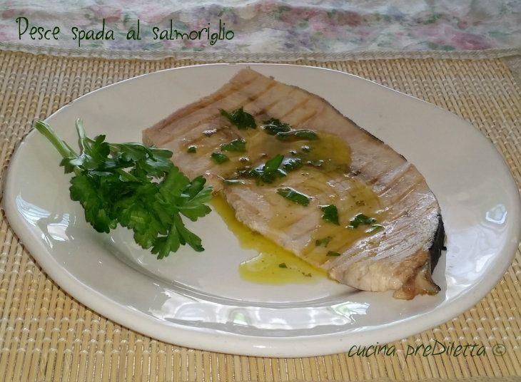 Pesce spada al salmoriglio, ricetta, cucina preDiletta. Un classico della cucina siciliana tradizionale