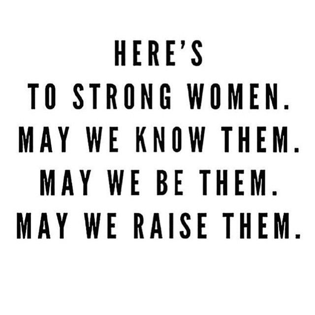 """""""I am surrounded by strong women every day. I am so inspired by my strong, smart sisters, mother and grandmother all day long. Most importantly, teach your…"""""""