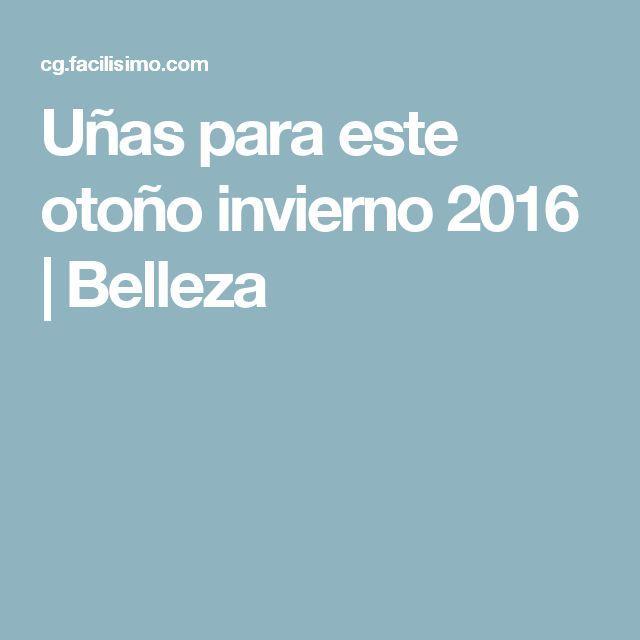Uñas para este otoño invierno 2016   Belleza