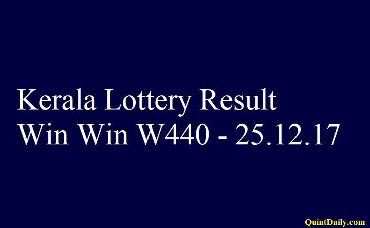Kerala Lottery Result Today Win Win W440 - 25.12.2017 - QuintDaily