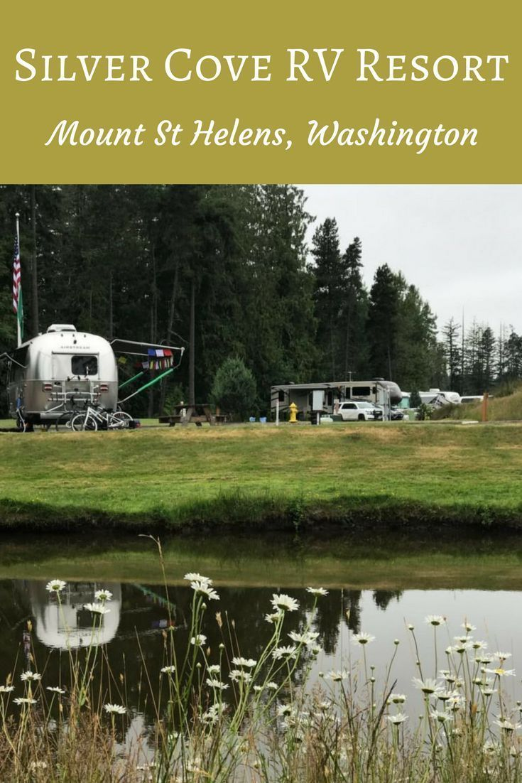 Silver Cove Rv Resort Near Mount St Helens Washington Campground Reviews Mount St Helens Best Places To Camp