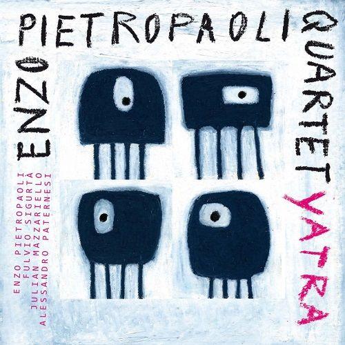 Enzo Pietropaoli Quartet Yatra ENZO PIETROPAOLI FULVIO SIGURTA' JULIAN MAZZARIELLO ALESSANDRO PATERNESI