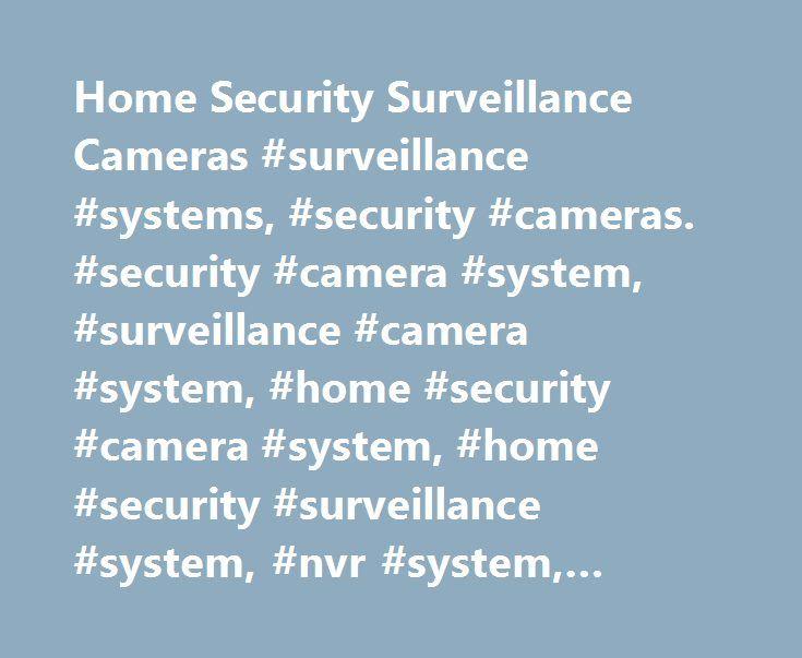 Home Security Surveillance Cameras #surveillance #systems, #security #cameras. #security #camera #system, #surveillance #camera #system, #home #security #camera #system, #home #security #surveillance #system, #nvr #system, #night #vision #camera # http://fresno.remmont.com/home-security-surveillance-cameras-surveillance-systems-security-cameras-security-camera-system-surveillance-camera-system-home-security-camera-system-home-security-surveillance/  # Payment Types Pro Home Security Camera…