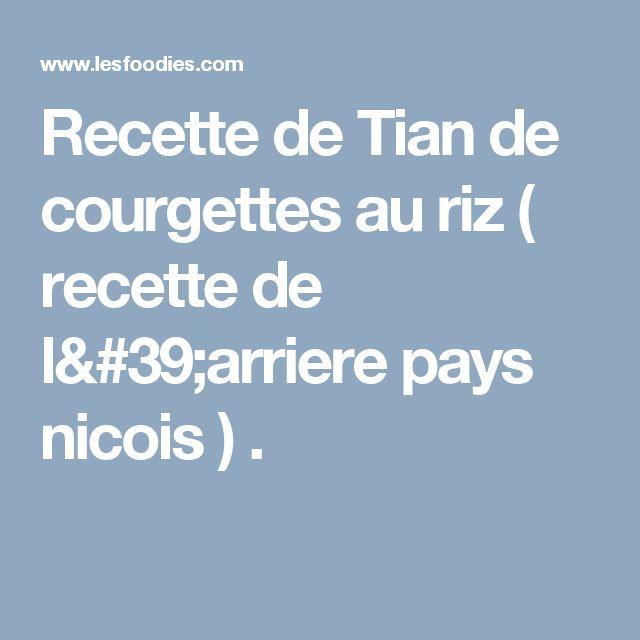 Recette de Tian de courgettes au riz ( recette de l'arriere pays nicois ) .