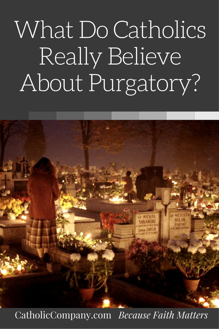 What Do Catholics Really Believe About Purgatory? | Get Fed | A Catholic Blog to Feed Your Faith