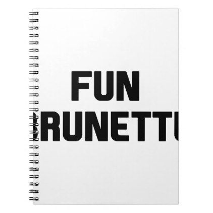 Fun Brunette Notebook - funny quotes fun personalize unique quote