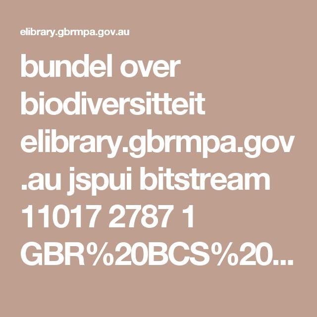 bundel over biodiversitteit elibrary.gbrmpa.gov.au jspui bitstream 11017 2787 1 GBR%20BCS%2029%20April%202013_BD2_MAR.pdf