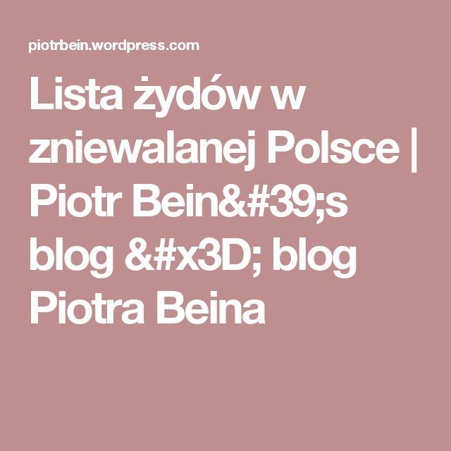 Lista żydów w zniewalanej Polsce | Piotr Bein's blog = blog Piotra Beina