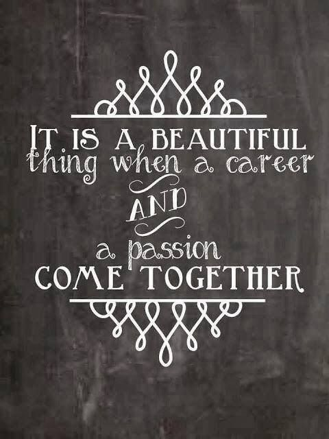 It's a beautiful thing when a career and a passion come together x