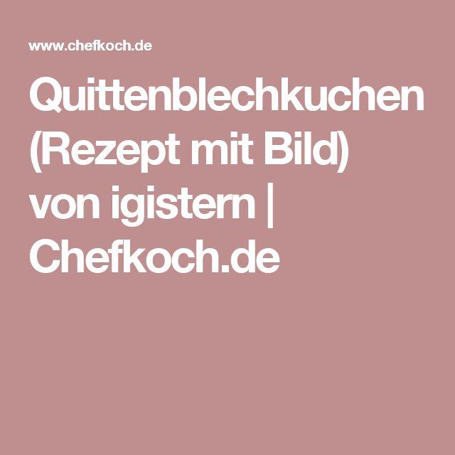 Quittenblechkuchen (Rezept mit Bild) von igistern | Chefkoch.de