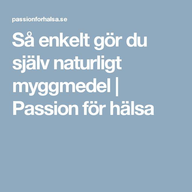 Så enkelt gör du själv naturligt myggmedel | Passion för hälsa