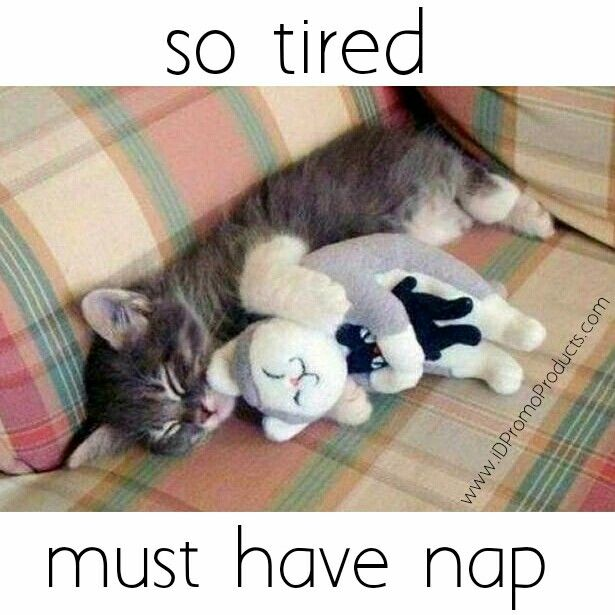 Tired ... Sleepy.