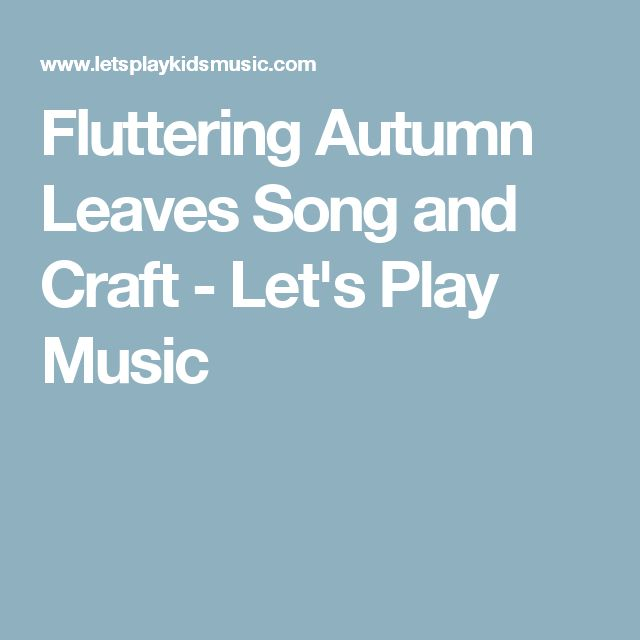 Fluttering Autumn Leaves Song and Craft - Let's Play Music