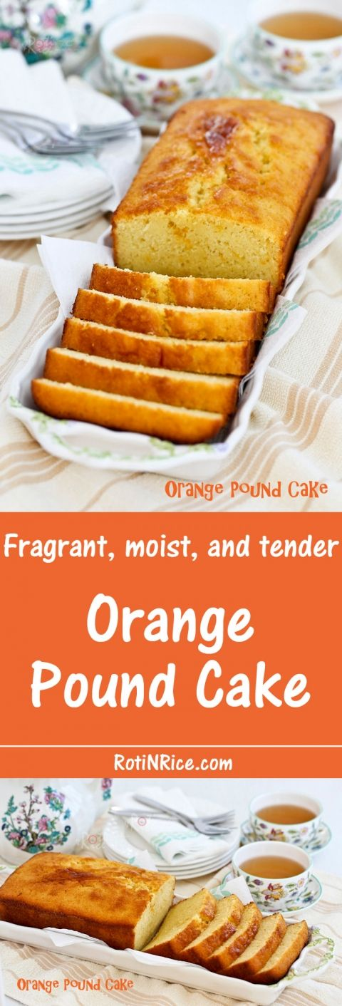 Fragrant, moist, and tender Orange Pound Cake flavored with freshly squeezed orange juice and orange zest. Perfect for snack time or tea time.   Food to gladden the heart at RotiNRice.com
