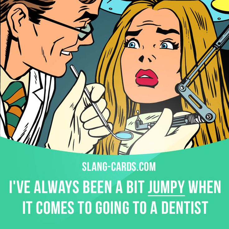 """Jumpy"" means nervous, afraid that something bad will happen.  Example: I've always been a bit jumpy when it comes to going to a dentist.  Get our apps for learning English: learzing.com"