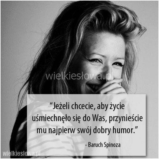 Jeżeli chcecie, aby życie uśmiechnęło się do Was... #Spinoza-Baruch, #Humor-i-dowcip, #Życie