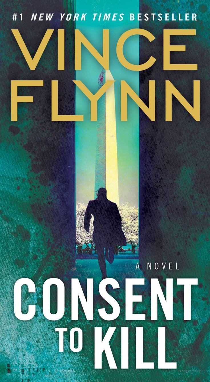 Consent To Kill: A Thriller (the Mitch Rapp Series Book 8)  Kindle