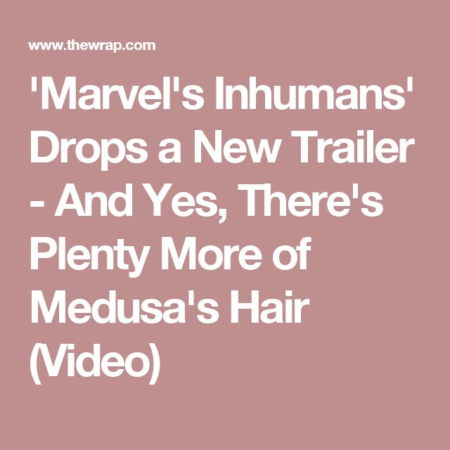 'Marvel's Inhumans' Drops a New Trailer - And Yes, There's Plenty More of Medusa's Hair (Video)