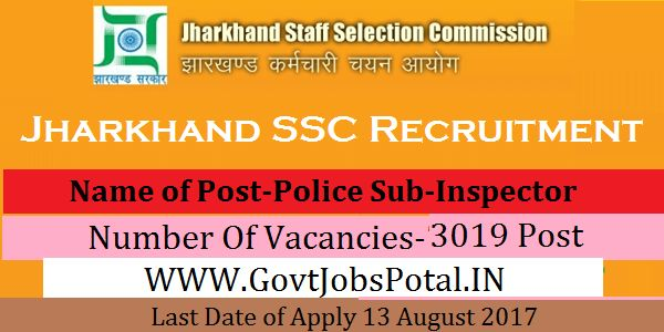 Jharkhand Staff Selection Commission Recruitment 2017– 3019 Police Sub-Inspector