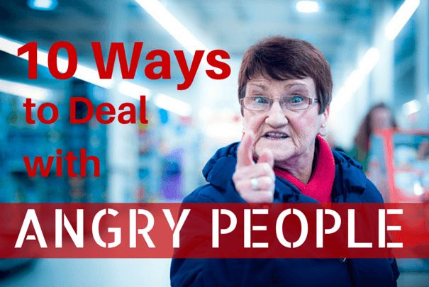Discover how to deal with angry people in this post. Here are 10 ways to deal with angry hotheaded behaviors.