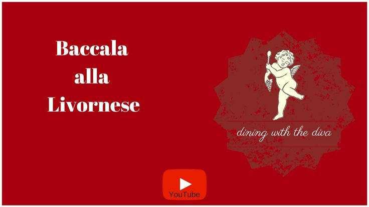 Dining with the Diva   Baccala alla Livornese