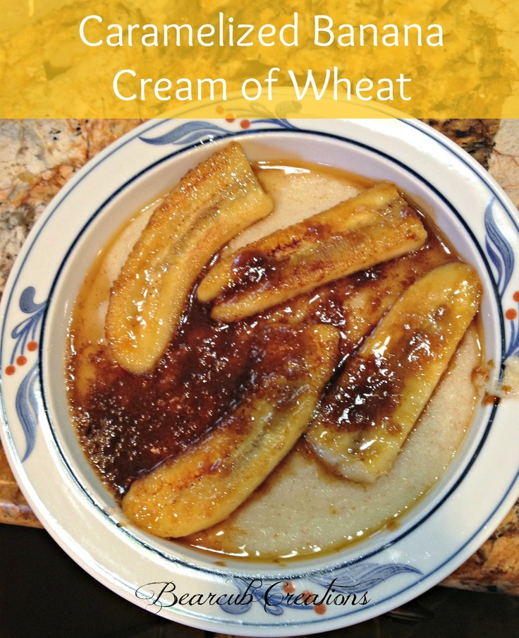 Caramelized Banana Cream of Wheat