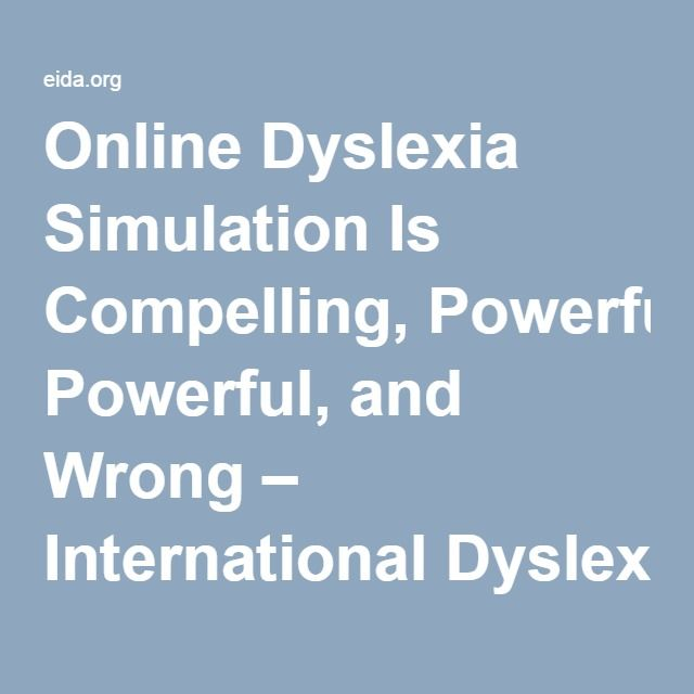 Online Dyslexia Simulation Is Compelling, Powerful, and Wrong – International Dyslexia Association
