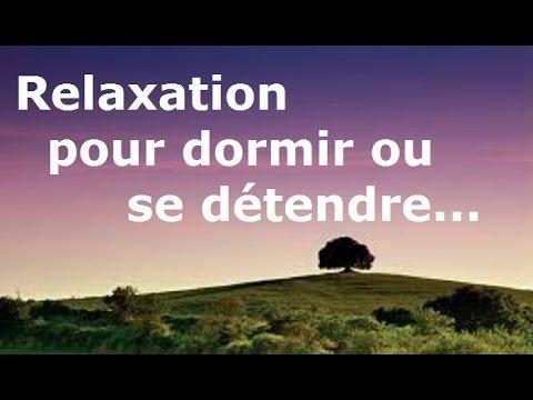 Relaxation pour dormir ou se détendre (nouvelle version) - YouTube