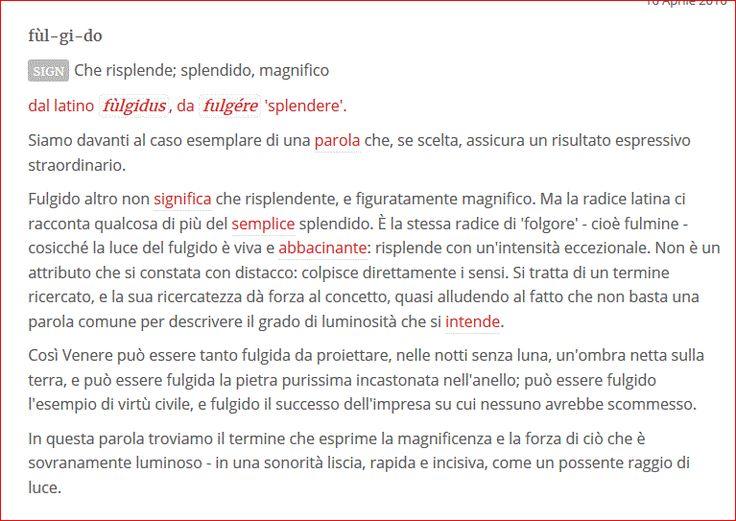 Il giorno 16 aprile 2016 il sito web unaparolaalgiorno.it propone la parola fulgido