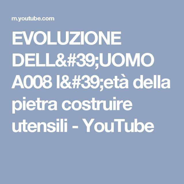 EVOLUZIONE DELL'UOMO A008 l'età della pietra costruire utensili - YouTube