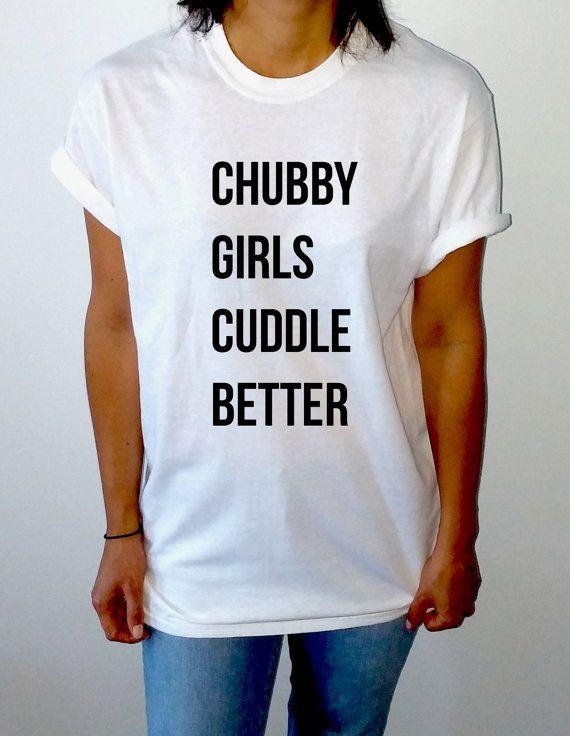 Chubby girls cuddle better Unisex T-shirt for by FashionEnemyShirt