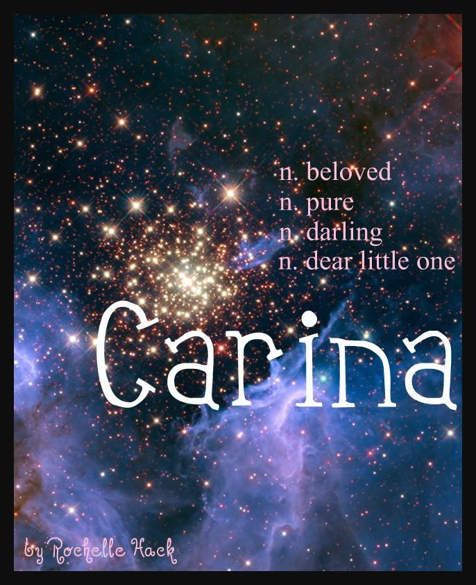 Baby Girl Name: Carina. Meaning: Beloved; Pure; Darling; Dear Little One. Origin: Italian; Latin. Pictured above is the Carina star constellation. http://www.pinterest.com/vintagedaydream/baby-names/