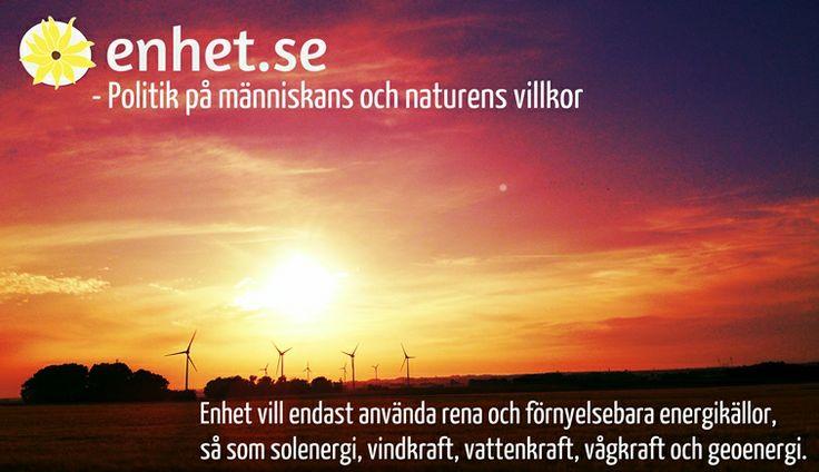 Enhet vill att Sverige tänker nytt i energifrågorna.