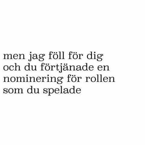 quote citat svenska swedish funny rolig meme familj vänner kärlek pojke flicka hjärta heart text tro hopp förkrossad kvinna bitch bitchy ex fuckboy känslor ångest man svek