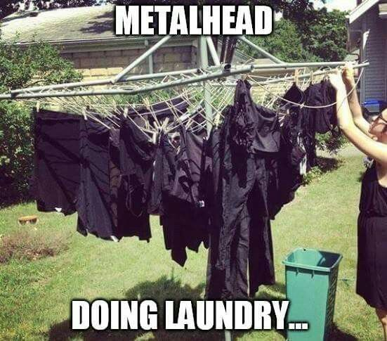 Isn't it true?! Metalheads doing laundry... all black clothes. No need to do separate loads! Heavy metal memes for Mondays.