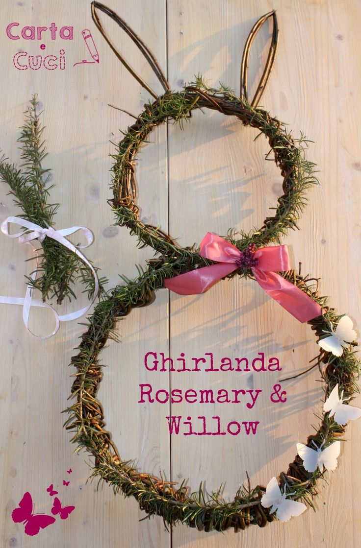 Carta e Cuci: Rosemary & Willow - Ghirlanda Pasquale di Salice e Rosmarino.