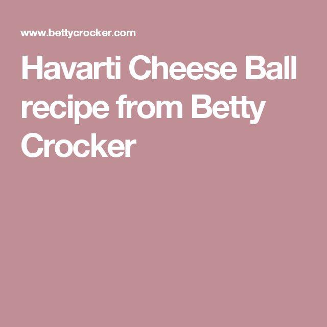 Havarti Cheese Ball recipe from Betty Crocker