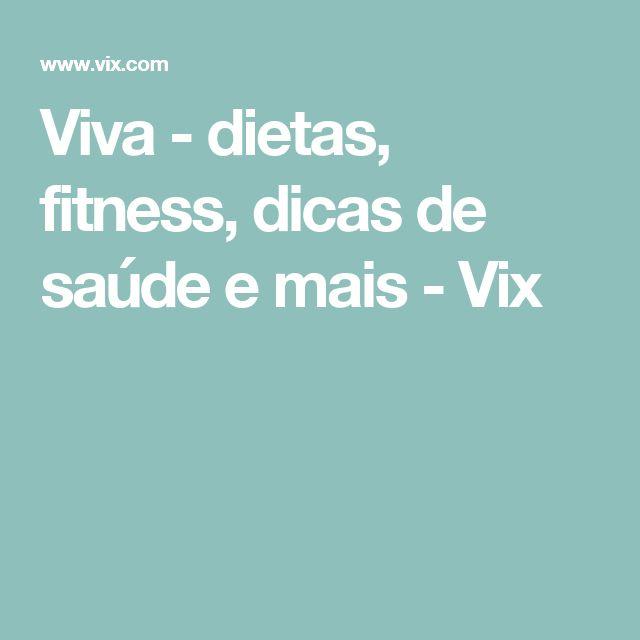 Viva - dietas, fitness, dicas de saúde e mais - Vix