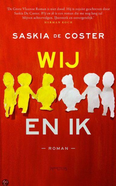 """Saskia de Coster / Wij en ik Boek van de Week in de Boekenbijlage van NRC Handelsblad.   Elf jaar na haar debuut, """"een korte roman over de vrouw met de grootste kont ter wereld"""", verschijnt er van de Vlaamse Saskia de Coster Wij en ik."""
