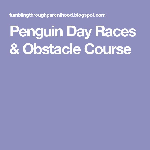 Penguin Day Races & Obstacle Course